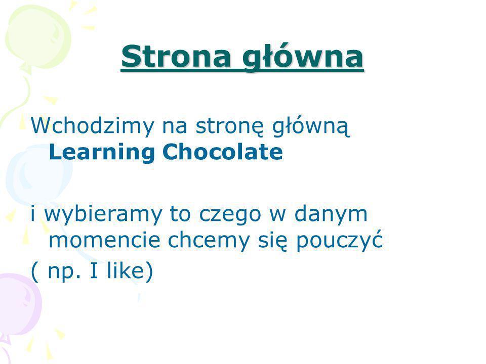 Strona główna Wchodzimy na stronę główną Learning Chocolate