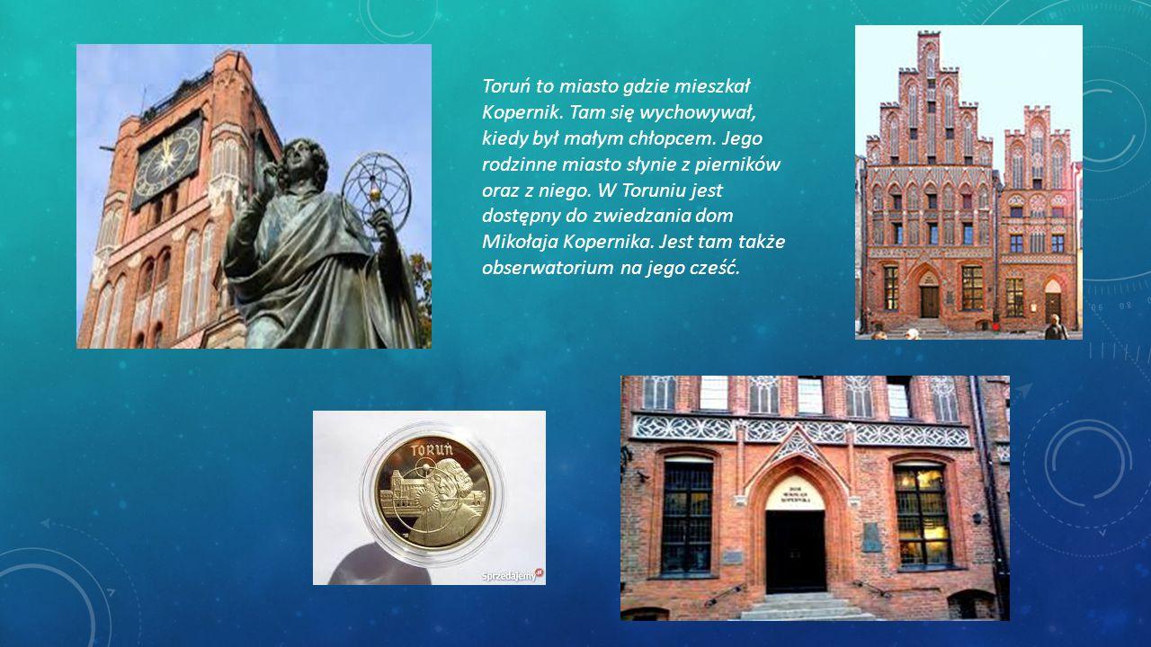 Toruń to miasto gdzie mieszkał Kopernik
