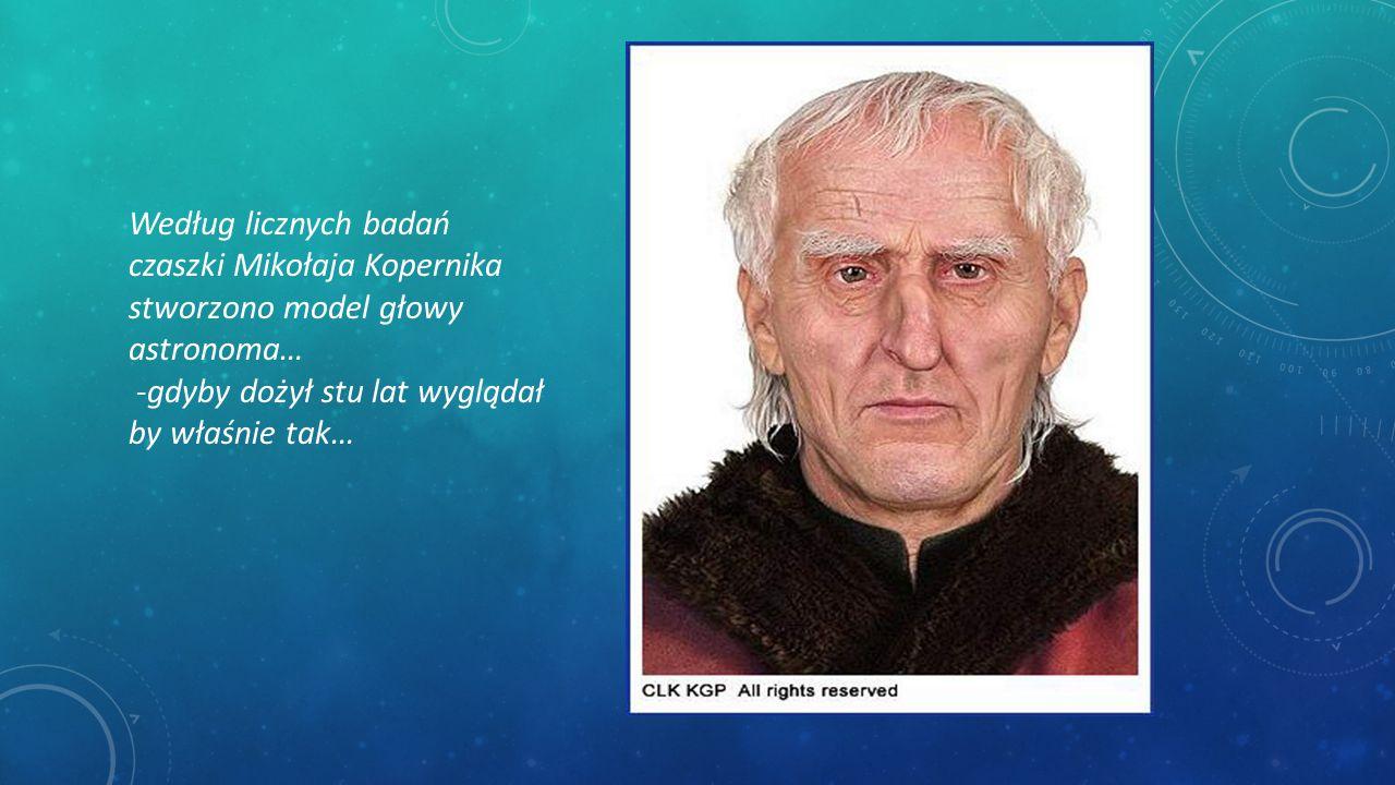 Według licznych badań czaszki Mikołaja Kopernika stworzono model głowy astronoma…