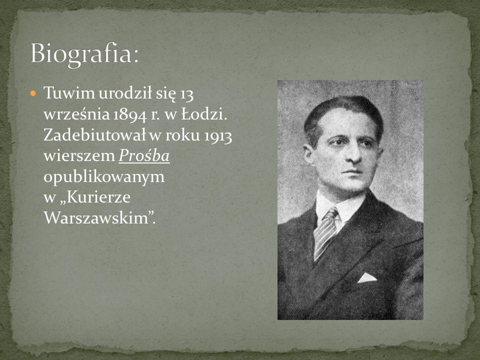 Biografia: Tuwim urodził się 13 września 1894 r. w Łodzi.