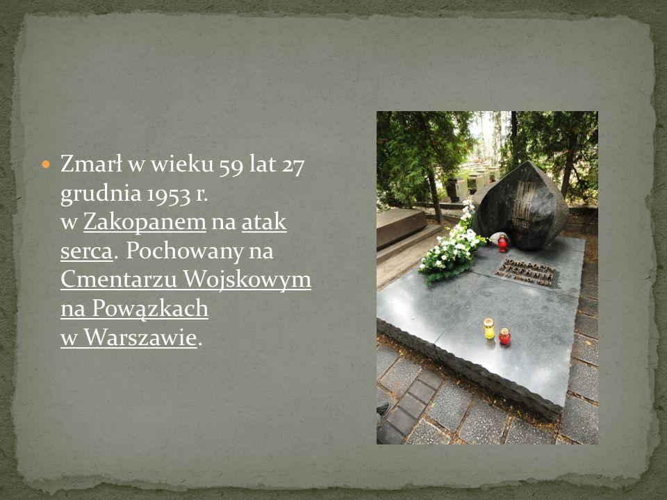 Zmarł w wieku 59 lat 27 grudnia 1953 r. w Zakopanem na atak serca