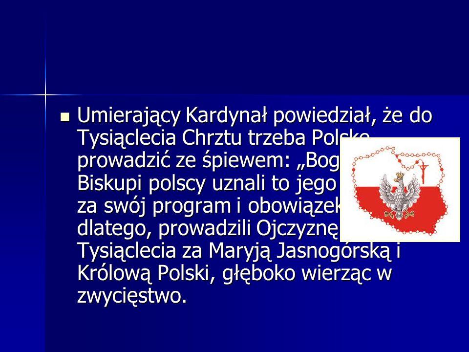 """Umierający Kardynał powiedział, że do Tysiąclecia Chrztu trzeba Polskę prowadzić ze śpiewem: """"Bogurodzica ."""