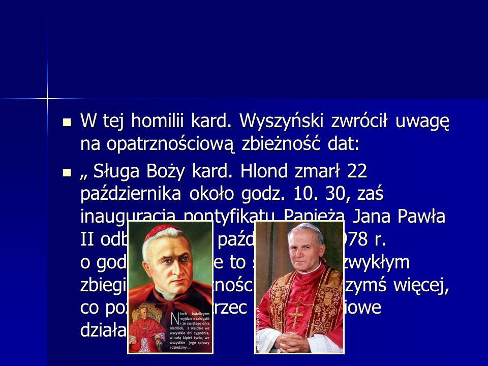 W tej homilii kard. Wyszyński zwrócił uwagę na opatrznościową zbieżność dat: