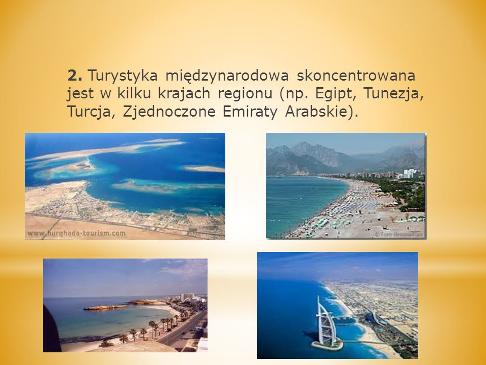 2. Turystyka międzynarodowa skoncentrowana jest w kilku krajach regionu (np.
