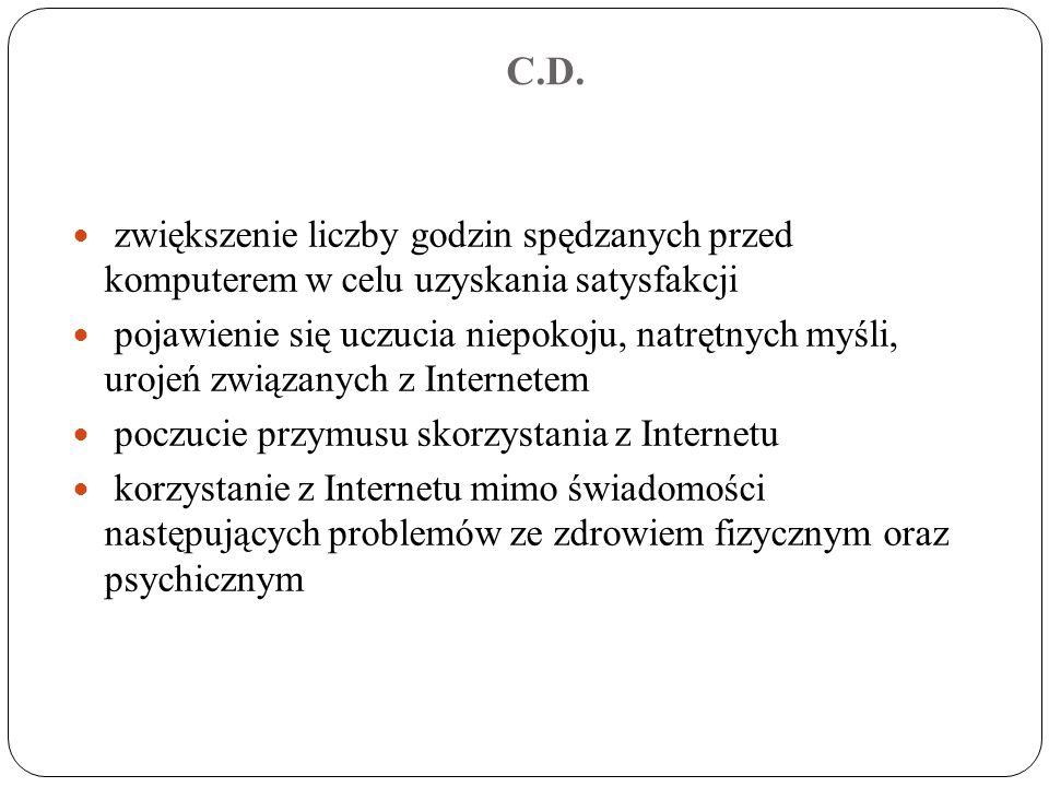C.D. zwiększenie liczby godzin spędzanych przed komputerem w celu uzyskania satysfakcji.