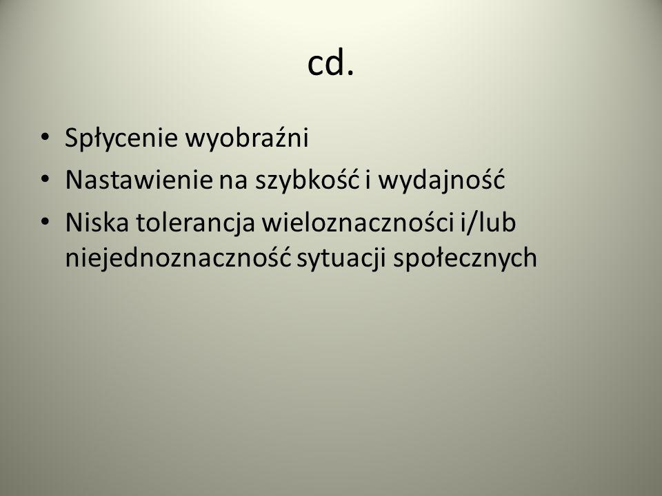 cd. Spłycenie wyobraźni Nastawienie na szybkość i wydajność