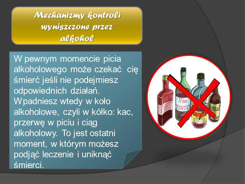 Mechanizmy kontroli wyniszczone przez alkohol