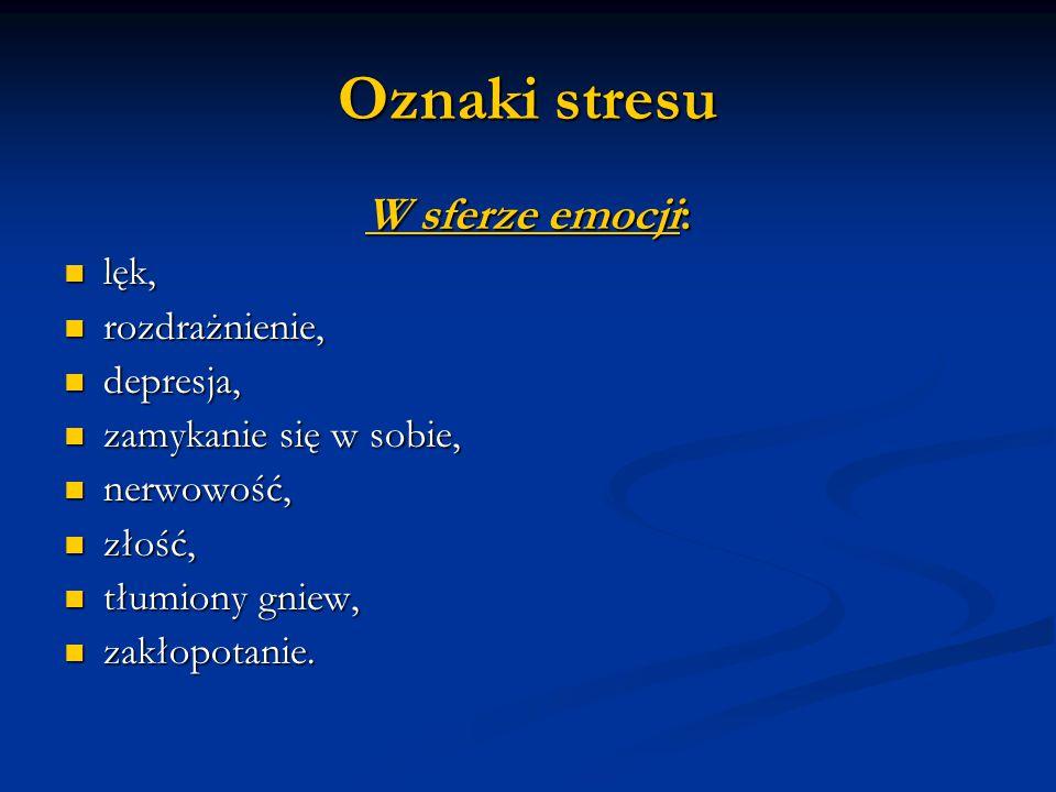 Oznaki stresu W sferze emocji: lęk, rozdrażnienie, depresja,
