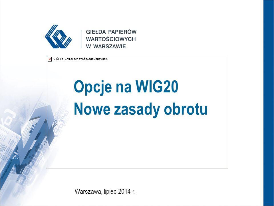 Opcje na WIG20 Nowe zasady obrotu