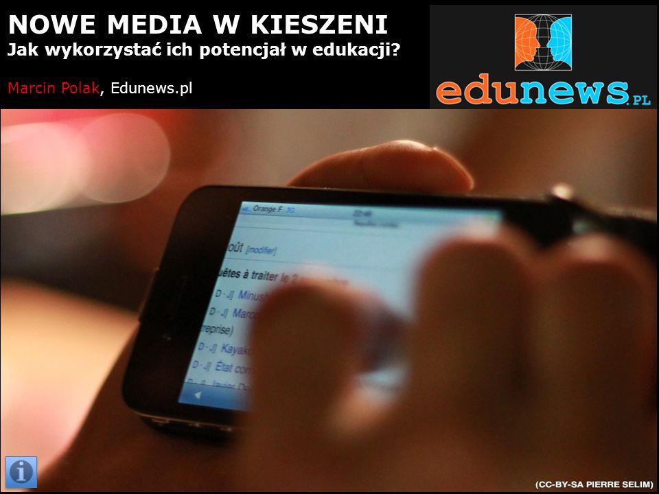 NOWE MEDIA W KIESZENI Jak wykorzystać ich potencjał w edukacji