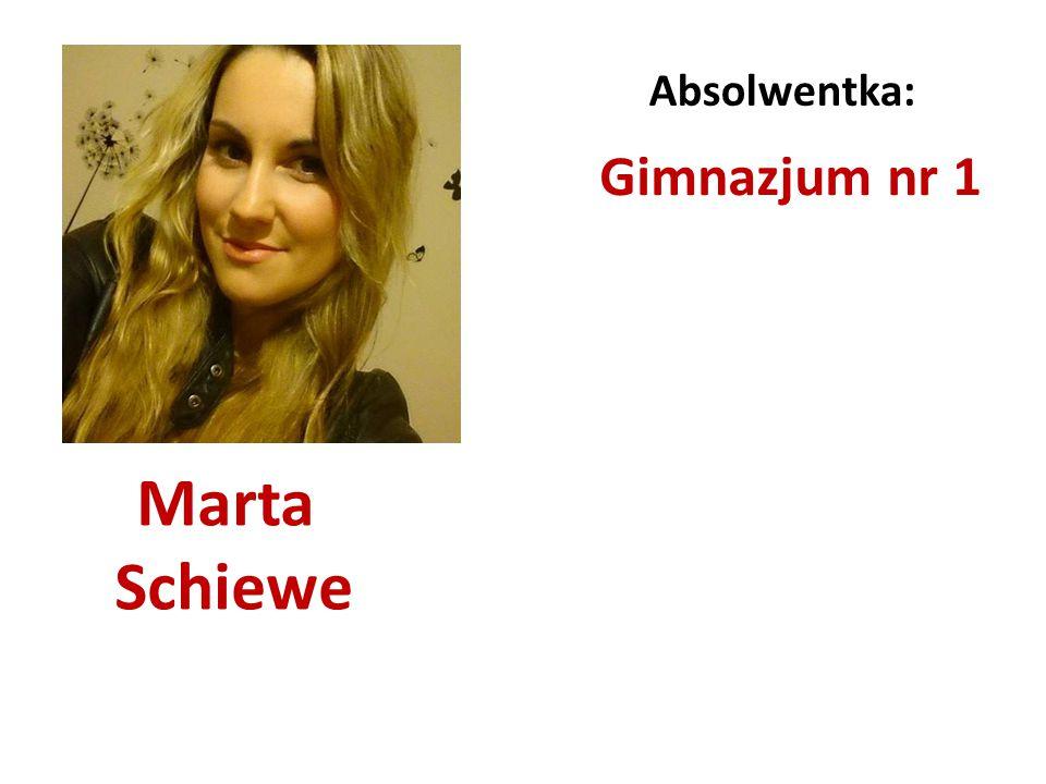 Absolwentka: Gimnazjum nr 1 Marta Schiewe