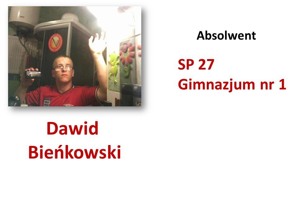 Absolwent SP 27 Gimnazjum nr 1 Dawid Bieńkowski
