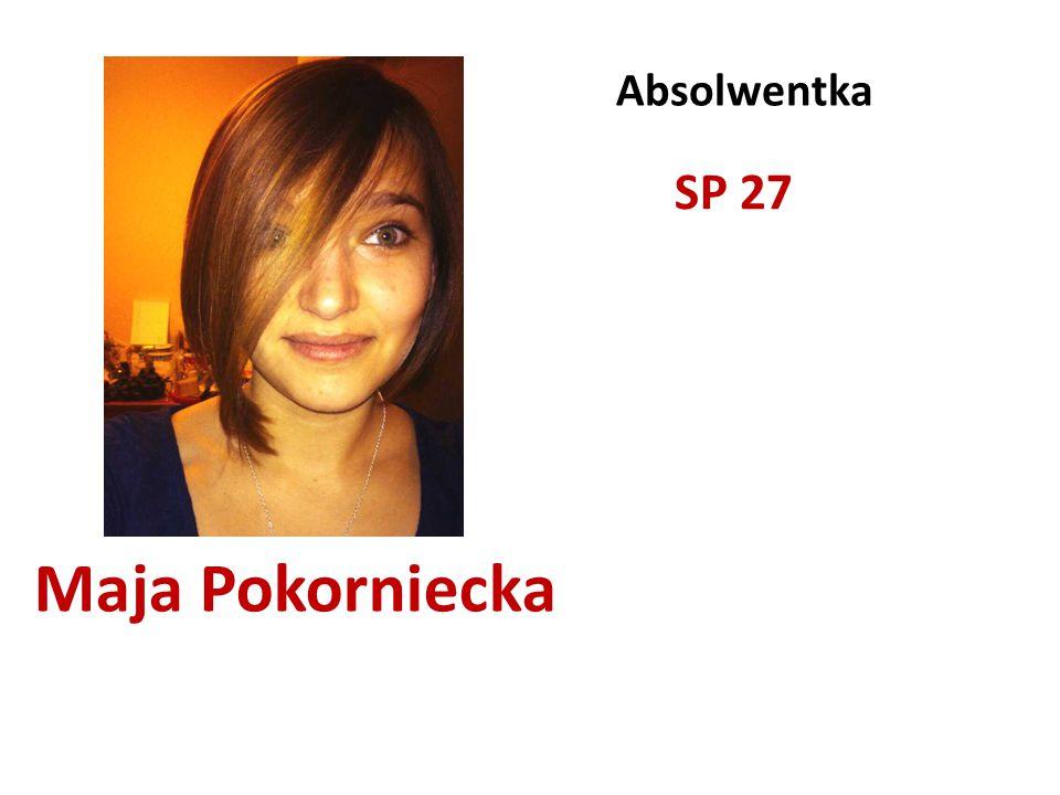 Absolwentka SP 27 Maja Pokorniecka