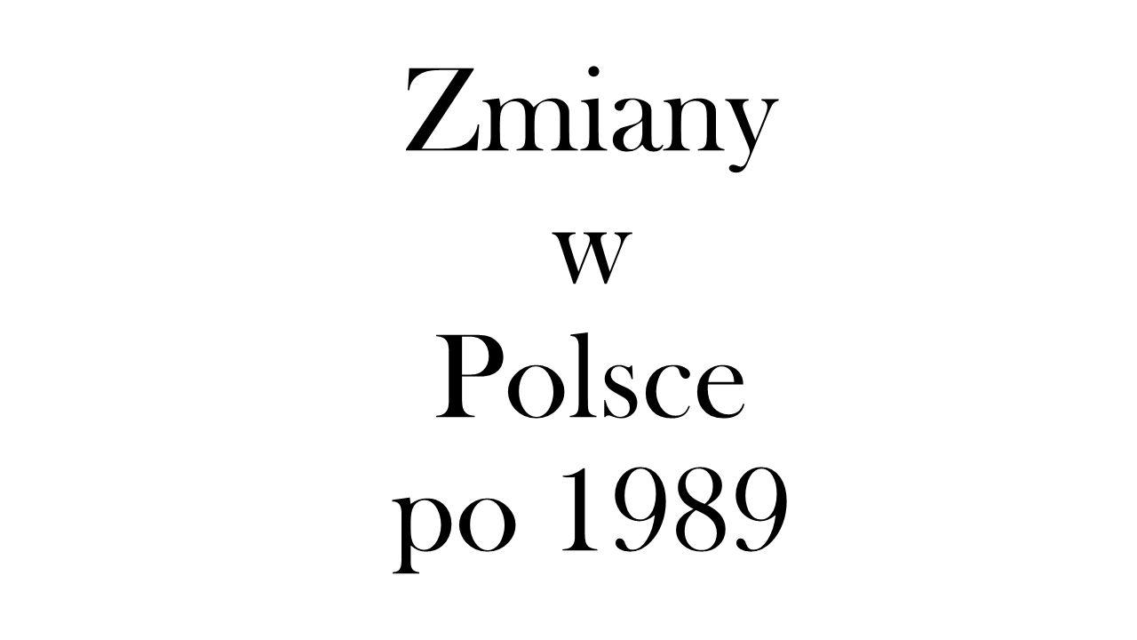 Zmiany w Polsce po 1989