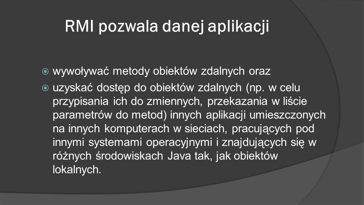 RMI pozwala danej aplikacji