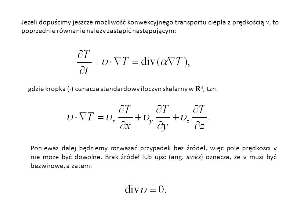Jeżeli dopuścimy jeszcze możliwość konwekcyjnego transportu ciepła z prędkością v, to poprzednie równanie należy zastąpić następującym: