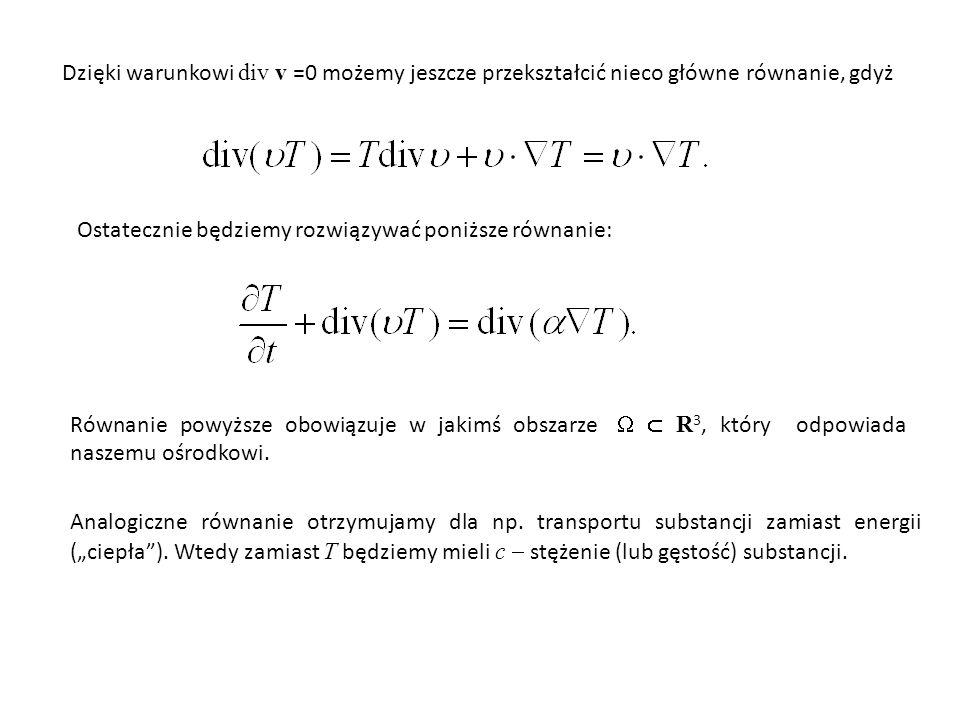 Dzięki warunkowi div v =0 możemy jeszcze przekształcić nieco główne równanie, gdyż