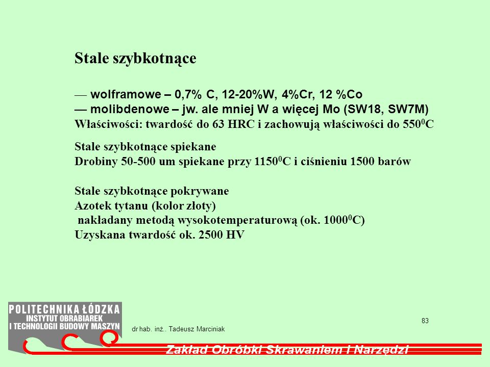 Stale szybkotnące — wolframowe – 0,7% C, 12-20%W, 4%Cr, 12 %Co