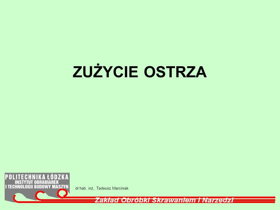 ZUŻYCIE OSTRZA dr hab. inż.. Tadeusz Marciniak