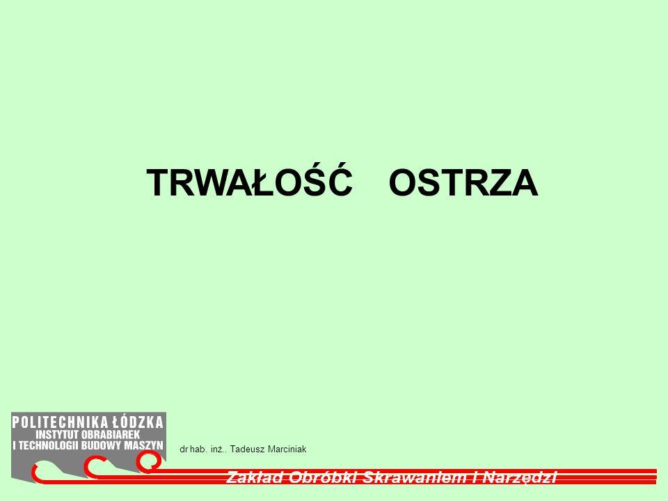 TRWAŁOŚĆ OSTRZA dr hab. inż.. Tadeusz Marciniak