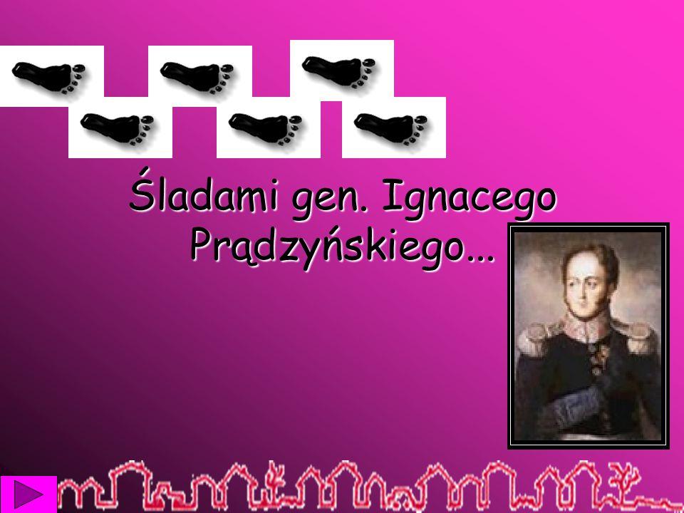 Śladami gen. Ignacego Prądzyńskiego...