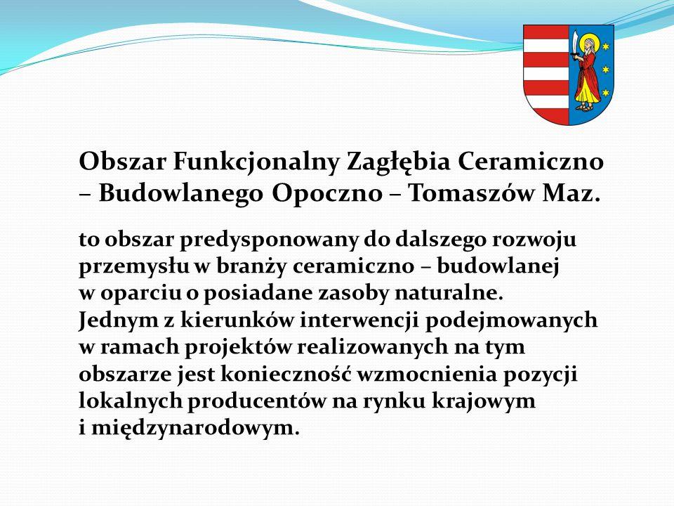 Obszar Funkcjonalny Zagłębia Ceramiczno – Budowlanego Opoczno – Tomaszów Maz.