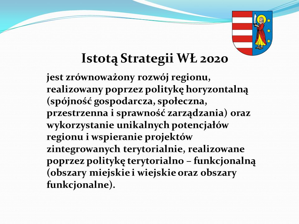 Istotą Strategii WŁ 2020