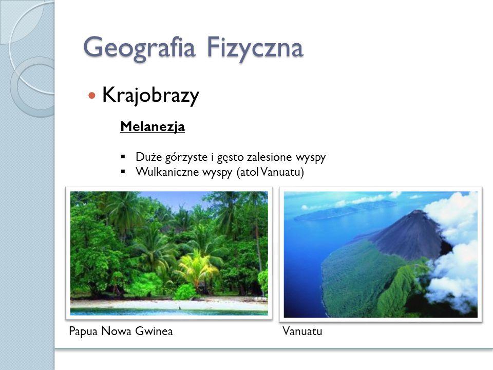 Geografia Fizyczna Krajobrazy Melanezja