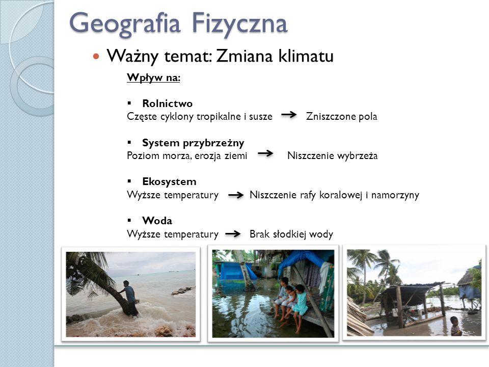 Geografia Fizyczna Ważny temat: Zmiana klimatu Wpływ na: Rolnictwo