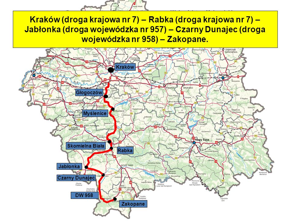 Kraków (droga krajowa nr 7) – Rabka (droga krajowa nr 7) – Jabłonka (droga wojewódzka nr 957) – Czarny Dunajec (droga wojewódzka nr 958) – Zakopane.