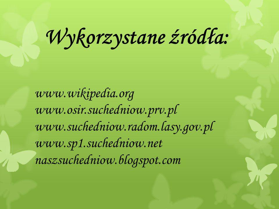 Wykorzystane źródła: www.wikipedia.org www.osir.suchedniow.prv.pl
