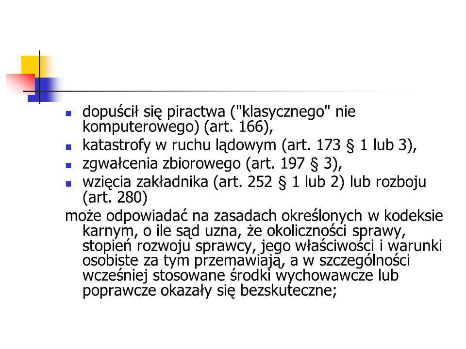 dopuścił się piractwa ( klasycznego nie komputerowego) (art. 166),