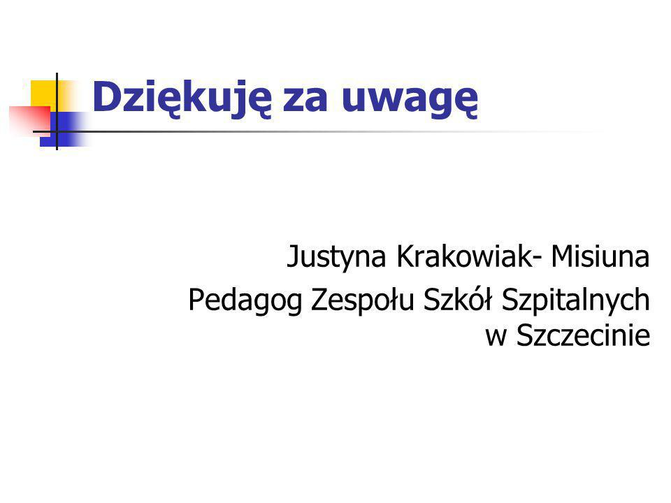Dziękuję za uwagę Justyna Krakowiak- Misiuna