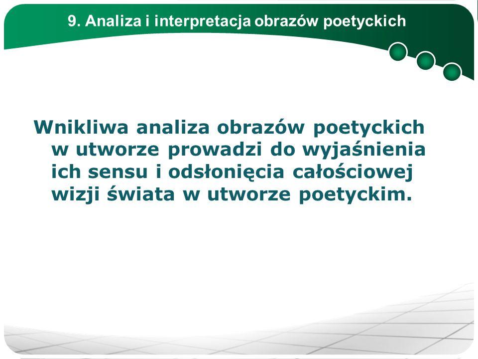 9. Analiza i interpretacja obrazów poetyckich