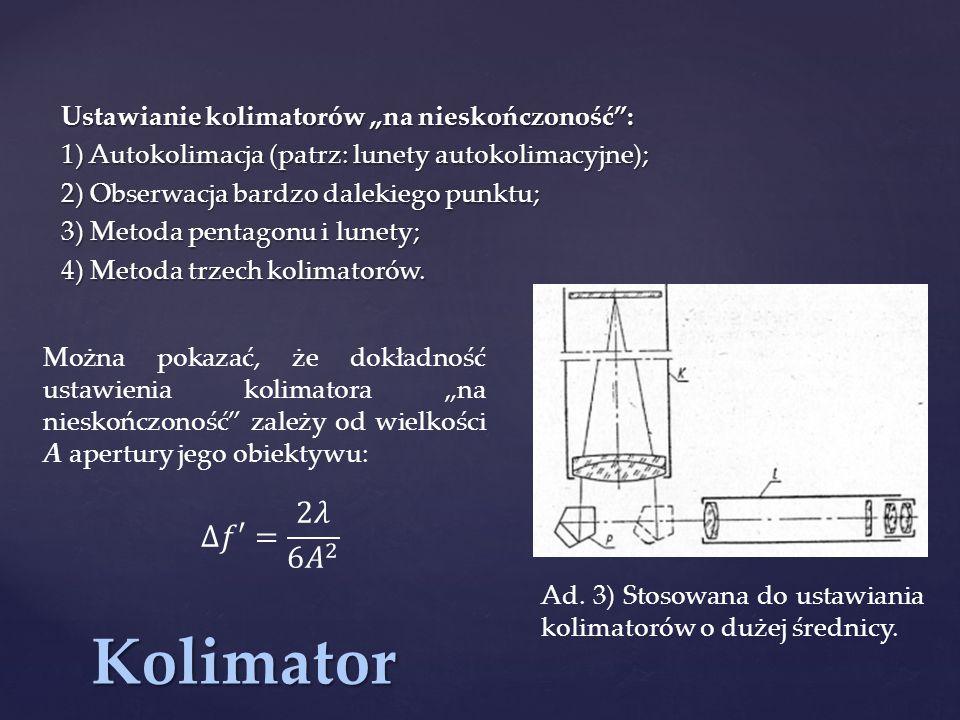 """Kolimator Δ𝑓′= 2𝜆 6 𝐴 2 Ustawianie kolimatorów """"na nieskończoność :"""