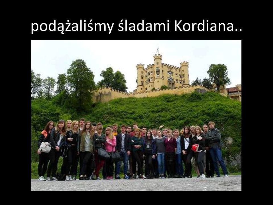 podążaliśmy śladami Kordiana..
