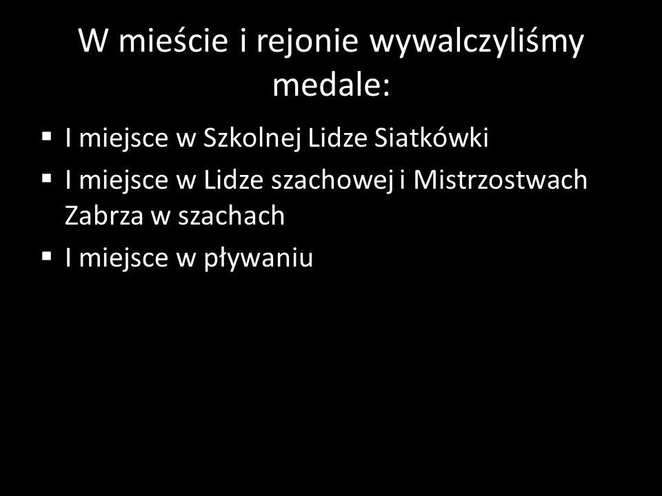W mieście i rejonie wywalczyliśmy medale: