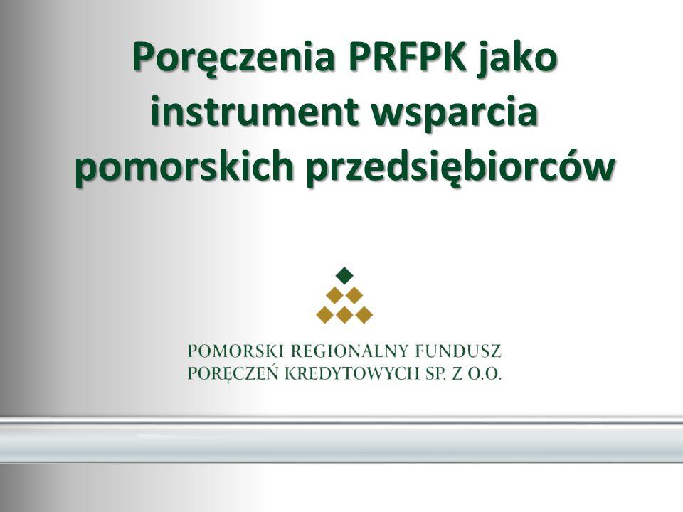 Poręczenia PRFPK jako instrument wsparcia pomorskich przedsiębiorców