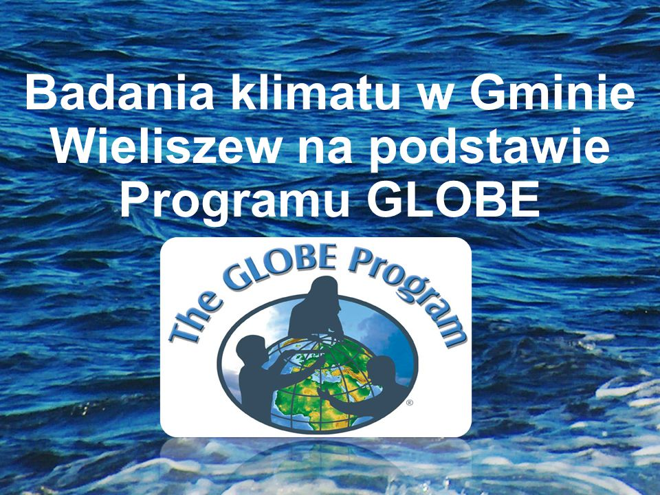 Badania klimatu w Gminie Wieliszew na podstawie Programu GLOBE