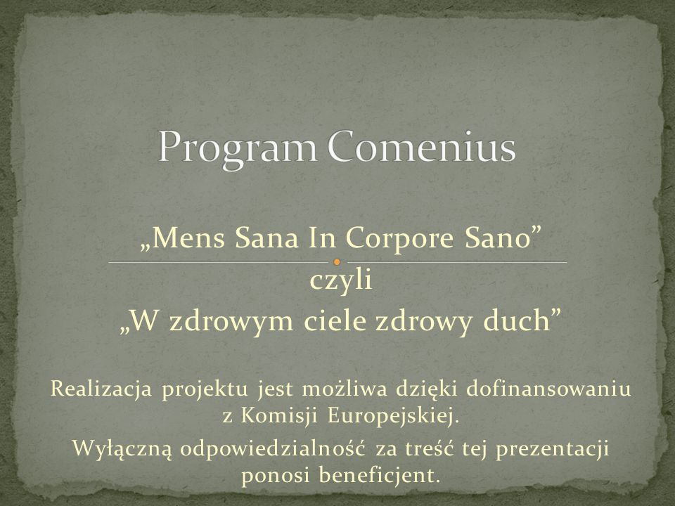 "Program Comenius ""Mens Sana In Corpore Sano czyli"