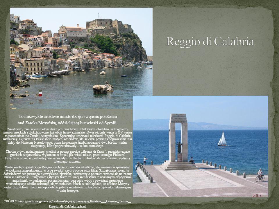 Reggio di Calabria To niezwykle urokliwe miasto dzięki swojemu położeniu. nad Zatoką Mesyńską, oddzielającą but włoski od Sycylii.
