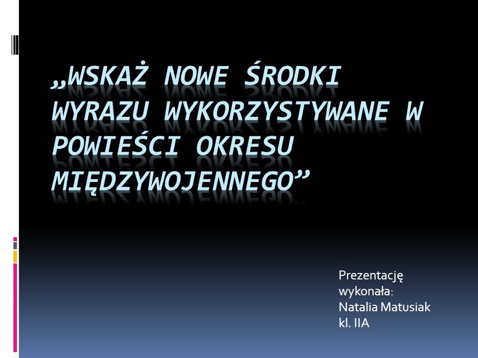 Prezentację wykonała: Natalia Matusiak kl. IIA