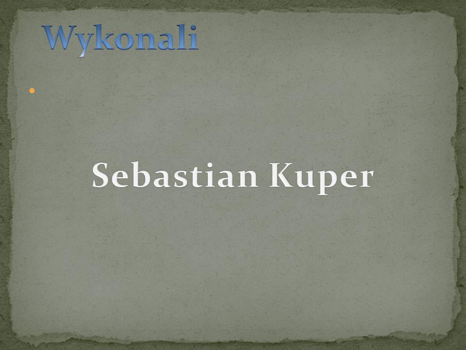 Wykonali Sebastian Kuper