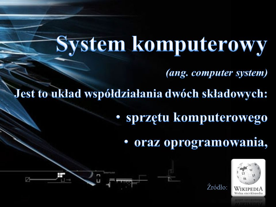 System komputerowy sprzętu komputerowego oraz oprogramowania,
