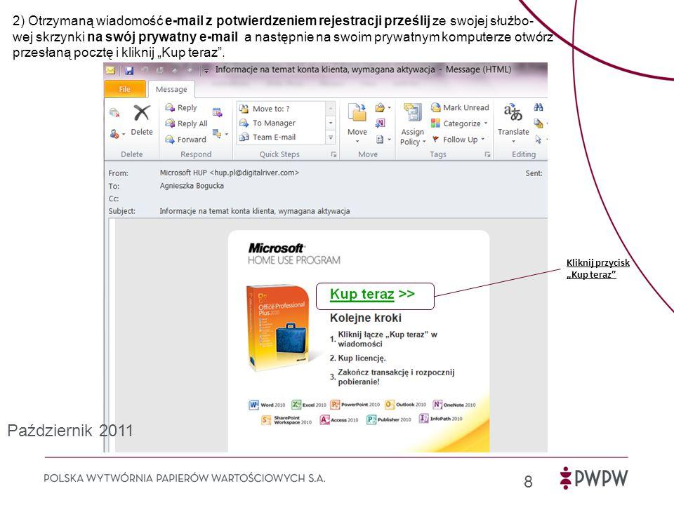 """2) Otrzymaną wiadomość e-mail z potwierdzeniem rejestracji prześlij ze swojej służbo- wej skrzynki na swój prywatny e-mail a następnie na swoim prywatnym komputerze otwórz przesłaną pocztę i kliknij """"Kup teraz ."""