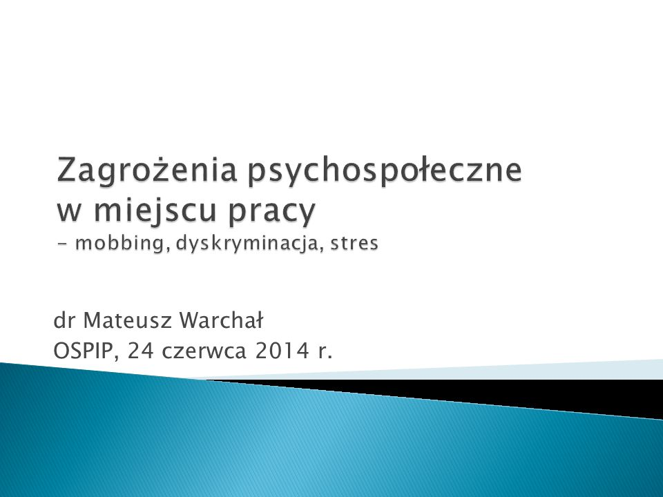 dr Mateusz Warchał OSPIP, 24 czerwca 2014 r.