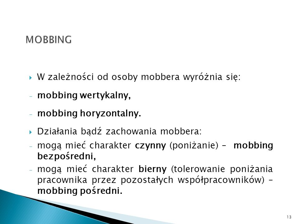 MOBBING W zależności od osoby mobbera wyróżnia się: