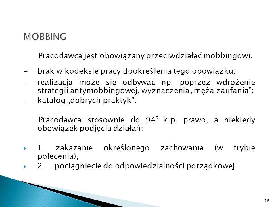 MOBBING Pracodawca jest obowiązany przeciwdziałać mobbingowi.