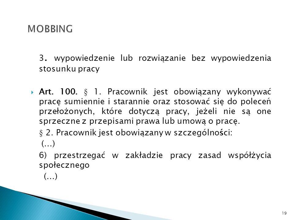 MOBBING 3. wypowiedzenie lub rozwiązanie bez wypowiedzenia stosunku pracy.