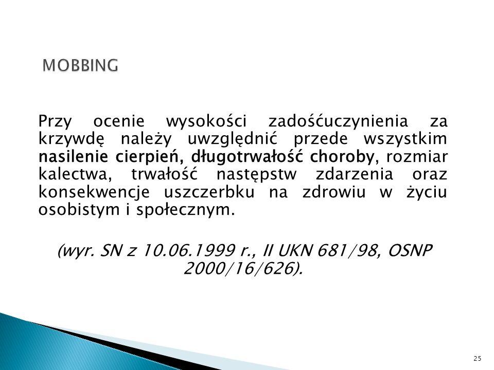 (wyr. SN z 10.06.1999 r., II UKN 681/98, OSNP 2000/16/626).